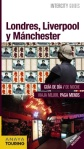 Londres, Liverpool y Mánchester